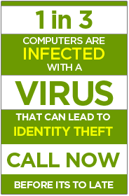1 in 3 computers has a virus that could lead to identity theft. call 888-413-2196 NOW!